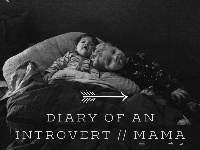 Diary of an Introvert : mama [Wide Eyed with Wonder Blog]
