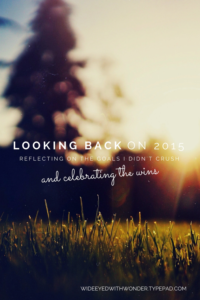 Looking back on 2015 - reflecting on wins and misses VIA Wide Eyed with Wonder